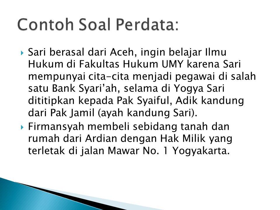  Sari berasal dari Aceh, ingin belajar Ilmu Hukum di Fakultas Hukum UMY karena Sari mempunyai cita-cita menjadi pegawai di salah satu Bank Syari'ah, selama di Yogya Sari dititipkan kepada Pak Syaiful, Adik kandung dari Pak Jamil (ayah kandung Sari).