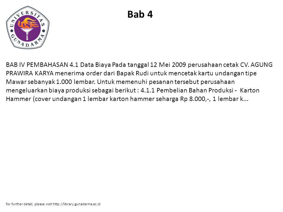Bab 4 BAB IV PEMBAHASAN 4.1 Data Biaya Pada tanggal 12 Mei 2009 perusahaan cetak CV. AGUNG PRAWIRA KARYA menerima order dari Bapak Rudi untuk mencetak
