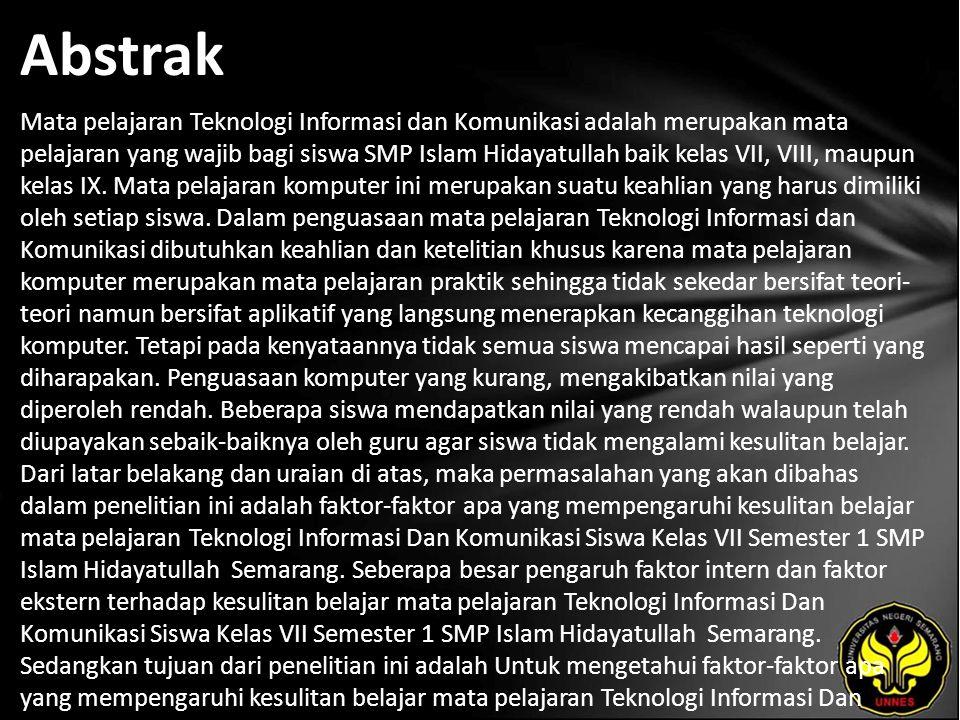 Abstrak Mata pelajaran Teknologi Informasi dan Komunikasi adalah merupakan mata pelajaran yang wajib bagi siswa SMP Islam Hidayatullah baik kelas VII, VIII, maupun kelas IX.