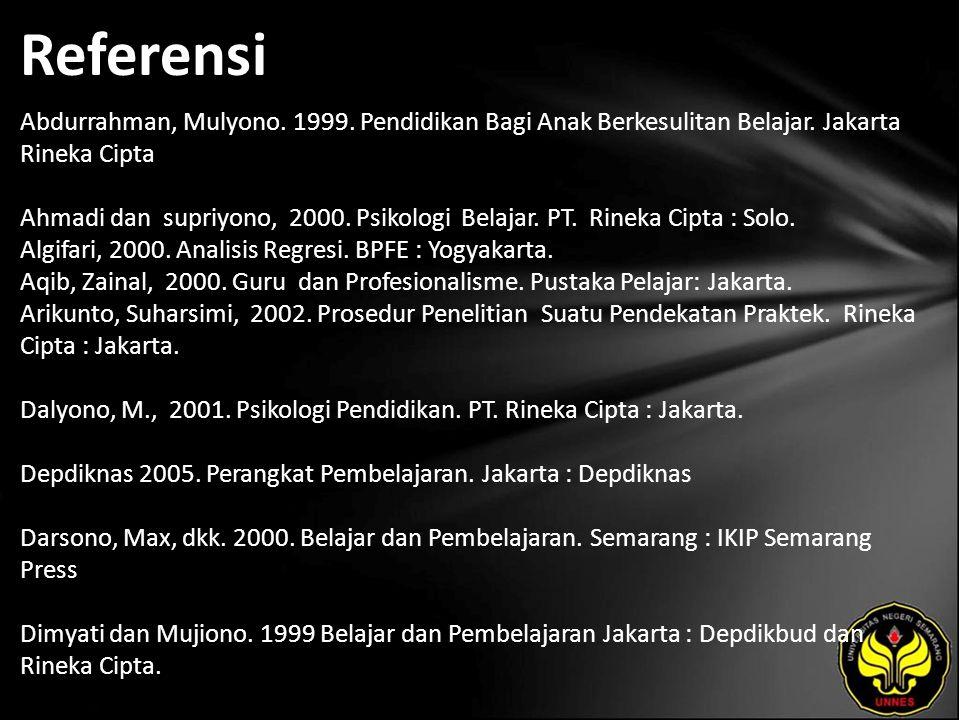 Referensi Abdurrahman, Mulyono. 1999. Pendidikan Bagi Anak Berkesulitan Belajar.