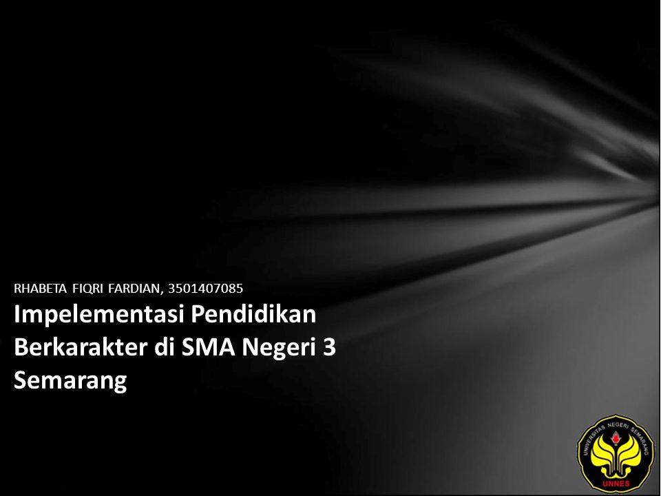 RHABETA FIQRI FARDIAN, 3501407085 Impelementasi Pendidikan Berkarakter di SMA Negeri 3 Semarang