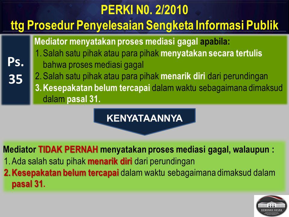 Mediator menyatakan proses mediasi gagal apabila: 1.Salah satu pihak atau para pihak menyatakan secara tertulis bahwa proses mediasi gagal 2.Salah sat