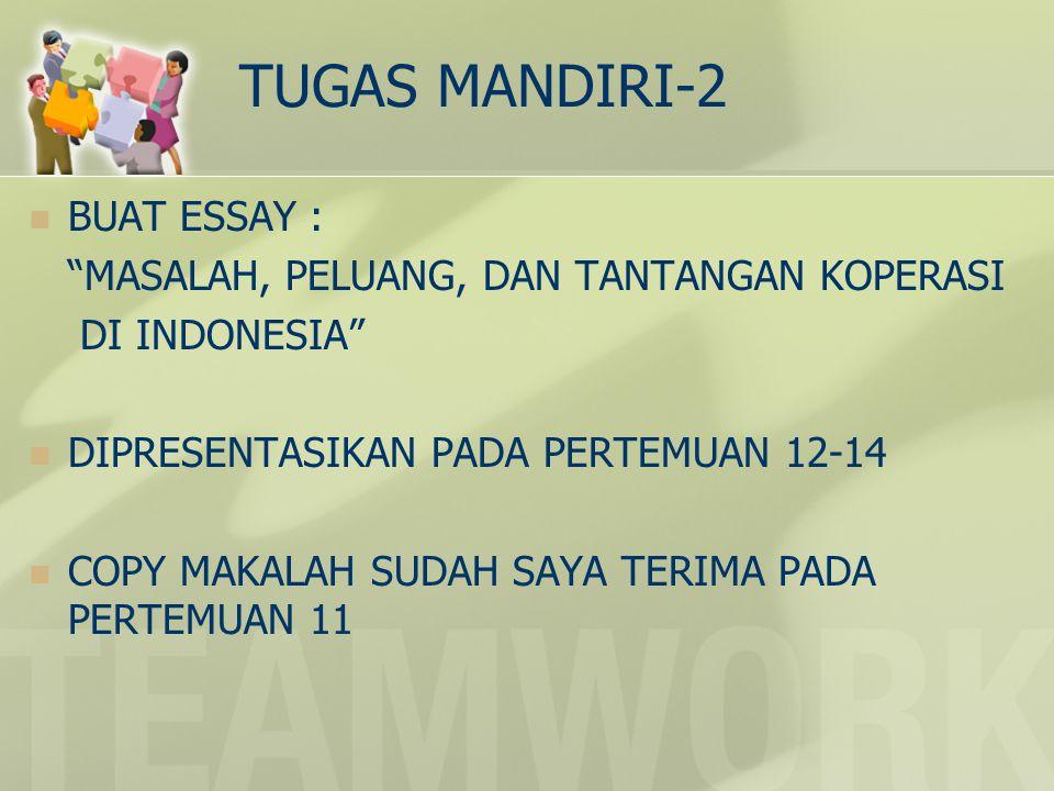 """TUGAS MANDIRI-2 BUAT ESSAY : """"MASALAH, PELUANG, DAN TANTANGAN KOPERASI DI INDONESIA"""" DIPRESENTASIKAN PADA PERTEMUAN 12-14 COPY MAKALAH SUDAH SAYA TERI"""