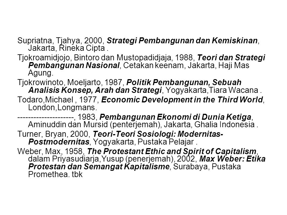 Supriatna, Tjahya, 2000, Strategi Pembangunan dan Kemiskinan, Jakarta, Rineka Cipta.