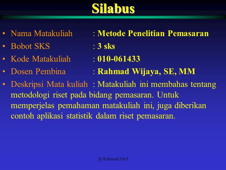 @ Rahmad 2005Silabus Nama Matakuliah : Metode Penelitian Pemasaran Bobot SKS : 3 sks Kode Matakuliah : 010-061433 Dosen Pembina : Rahmad Wijaya, SE, M
