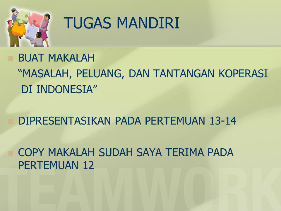 """TUGAS MANDIRI BUAT MAKALAH """"MASALAH, PELUANG, DAN TANTANGAN KOPERASI DI INDONESIA"""" DIPRESENTASIKAN PADA PERTEMUAN 13-14 COPY MAKALAH SUDAH SAYA TERIMA"""