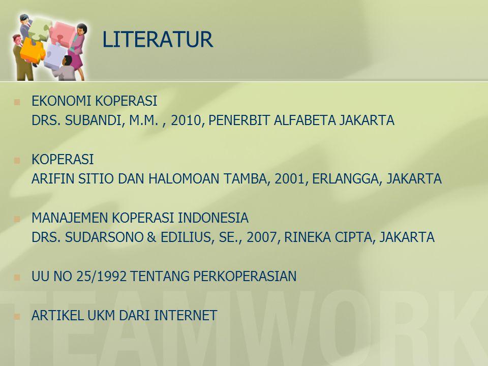 LITERATUR EKONOMI KOPERASI DRS. SUBANDI, M.M., 2010, PENERBIT ALFABETA JAKARTA KOPERASI ARIFIN SITIO DAN HALOMOAN TAMBA, 2001, ERLANGGA, JAKARTA MANAJ