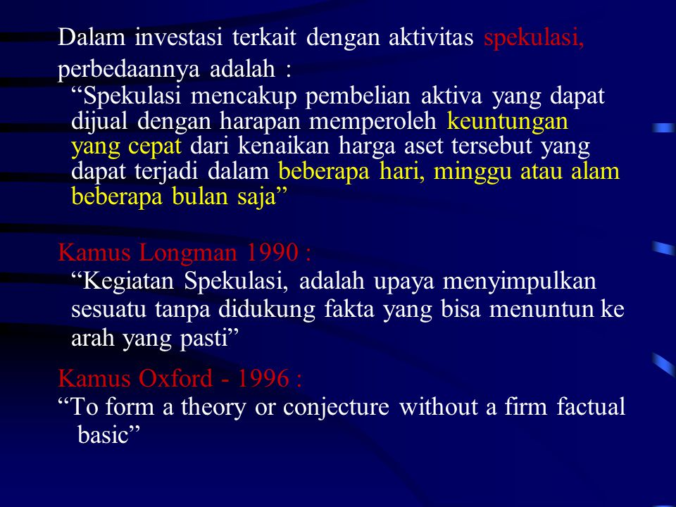 """Dalam investasi terkait dengan aktivitas spekulasi, perbedaannya adalah : """"Spekulasi mencakup pembelian aktiva yang dapat dijual dengan harapan memper"""