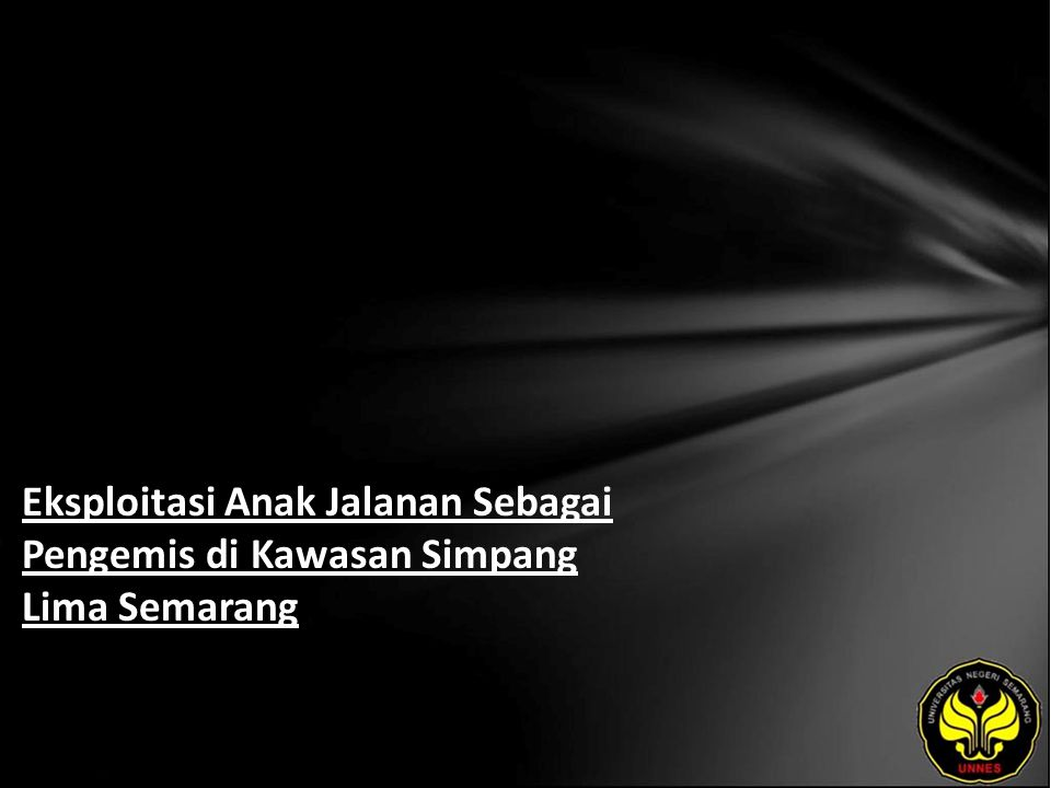 Judul Eksploitasi Anak Jalanan Sebagai Pengemis di Kawasan Simpang Lima Semarang