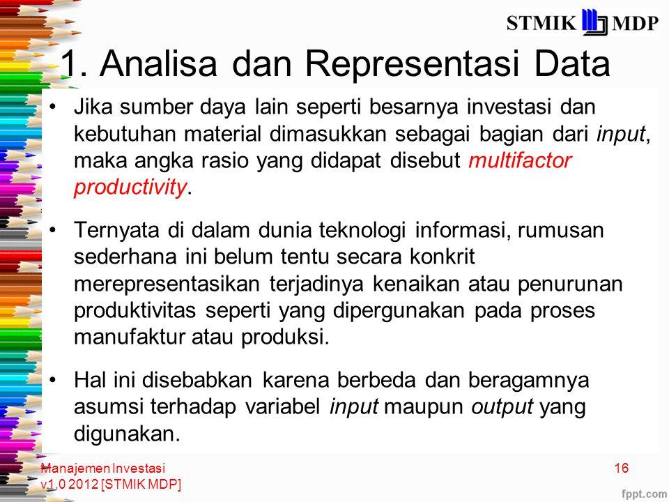1. Analisa dan Representasi Data Jika sumber daya lain seperti besarnya investasi dan kebutuhan material dimasukkan sebagai bagian dari input, maka an