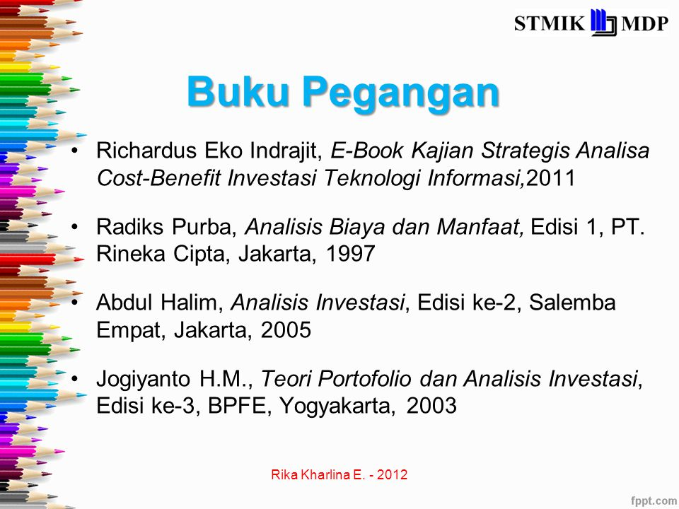 Buku Pegangan Richardus Eko Indrajit, E-Book Kajian Strategis Analisa Cost-Benefit Investasi Teknologi Informasi,2011 Radiks Purba, Analisis Biaya dan
