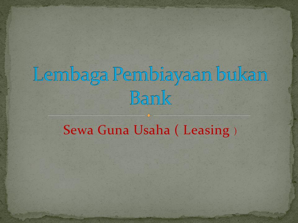 Bentuk akhir dari perusahaan leasing adalah leasebroker atau packager.