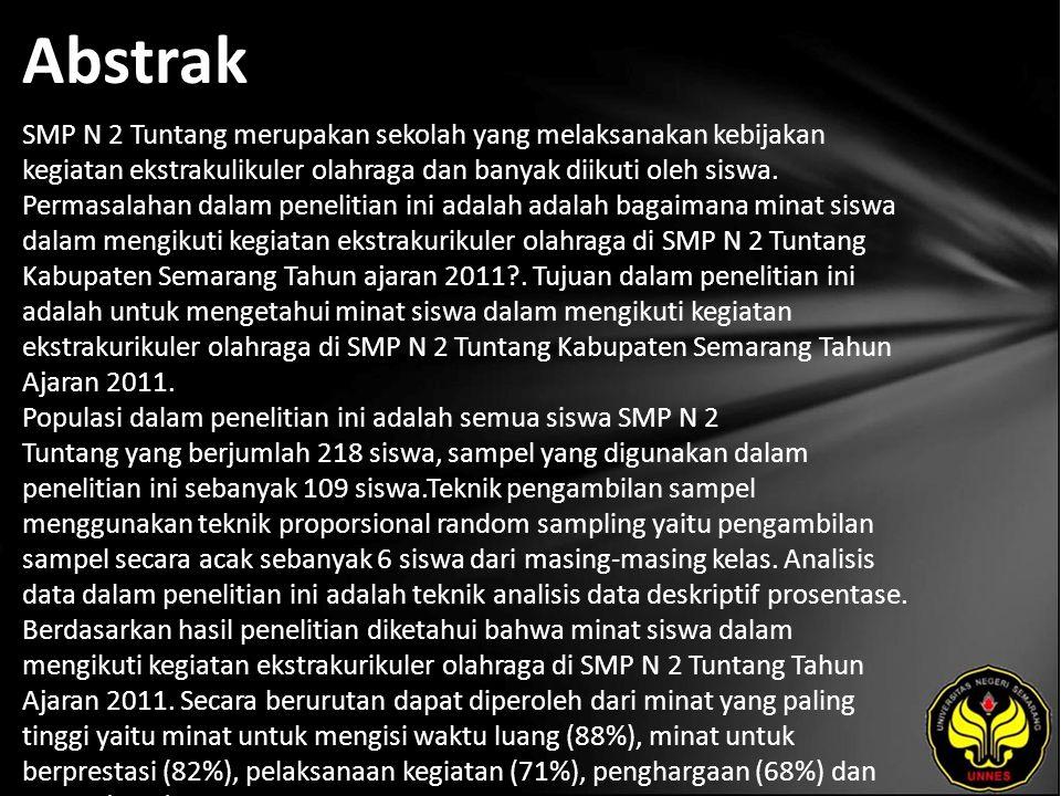 Abstrak SMP N 2 Tuntang merupakan sekolah yang melaksanakan kebijakan kegiatan ekstrakulikuler olahraga dan banyak diikuti oleh siswa.