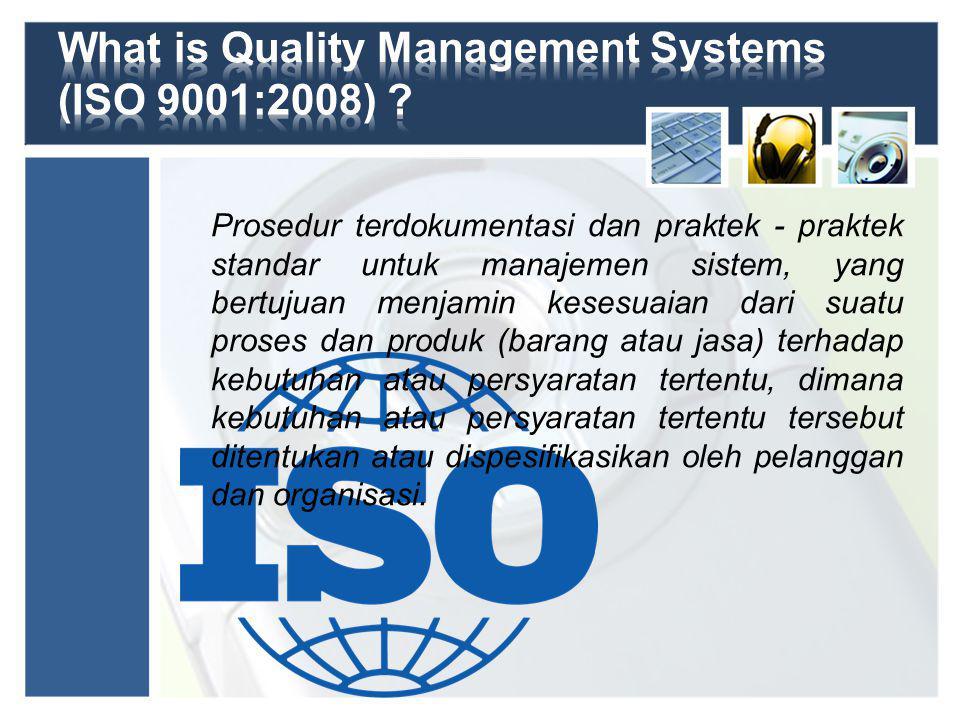 Proses implementasi menjadi core process dalam ISO 9001:2008 Quality Management System.