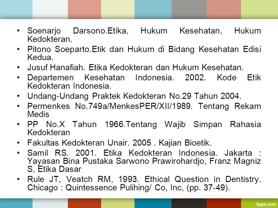 Soenarjo Darsono.Etika, Hukum Kesehatan, Hukum Kedokteran. Pitono Soeparto.Etik dan Hukum di Bidang Kesehatan Edisi Kedua. Jusuf Hanafiah. Etika Kedok