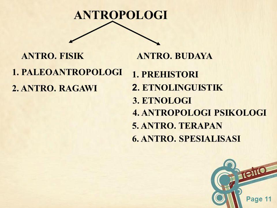 Page 11 ANTROPOLOGI ANTRO.FISIKANTRO. BUDAYA 1. PALEOANTROPOLOGI 2.