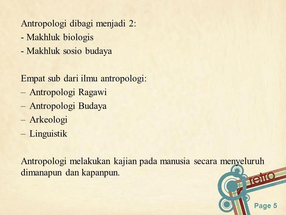 Page 6 Antropologi Ragawi Berkaitan dengan manusia sebgai makhluk biologis.
