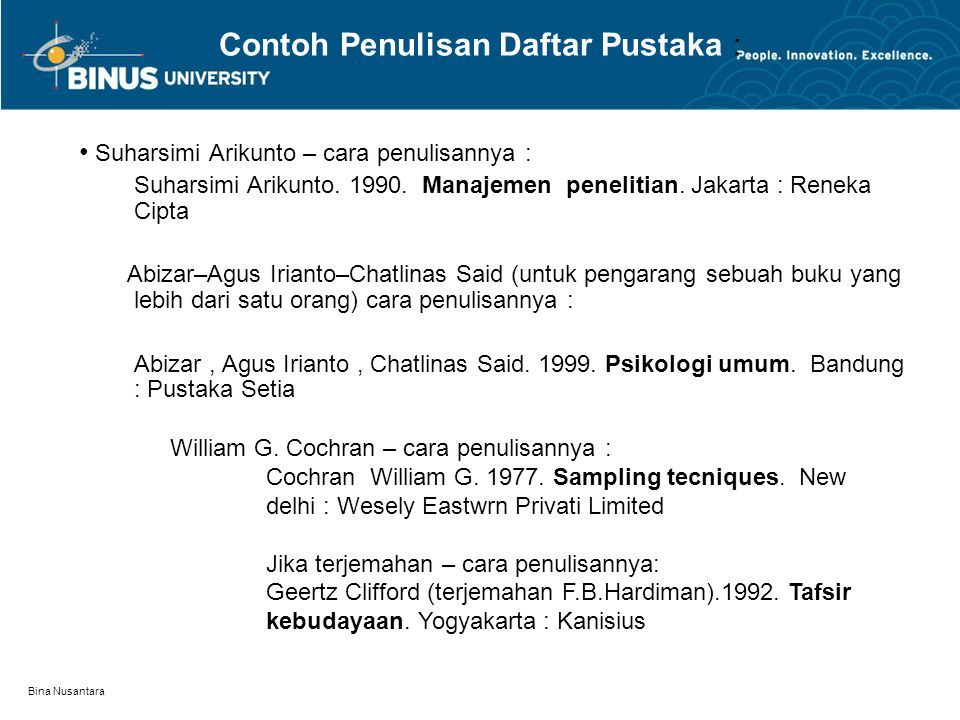 Bina Nusantara Penulisan nama pengarang Ditulis nama resmi Dimulai dengan nama keluarga (surname), baru nama sendiri (khusus pengarang Barat atau Nega