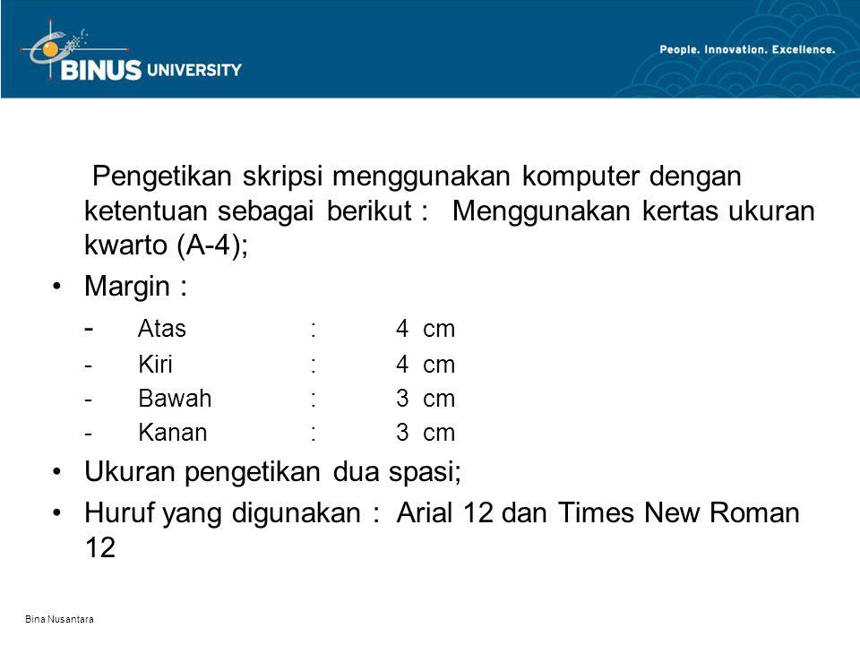 Bina Nusantara PENGERTIAN SKRIPSI –SKRIPSI adalah karya tulis ilmiah yang dihasilkan oleh para Mahasiswa Strata satu (S-1) pada suatu lembaga Pergurua