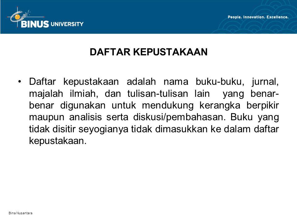 Bina Nusantara Contoh : Kutipan tidak langsung Tjiptono dan Diana (1998 : 212) mengatakan bahwa diklat bersifat spesifik, praktis, dan segera. Dimaksu