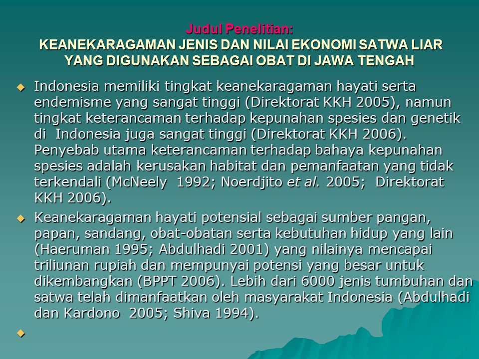 Judul Penelitian: KEANEKARAGAMAN JENIS DAN NILAI EKONOMI SATWA LIAR YANG DIGUNAKAN SEBAGAI OBAT DI JAWA TENGAH  Indonesia memiliki tingkat keanekarag