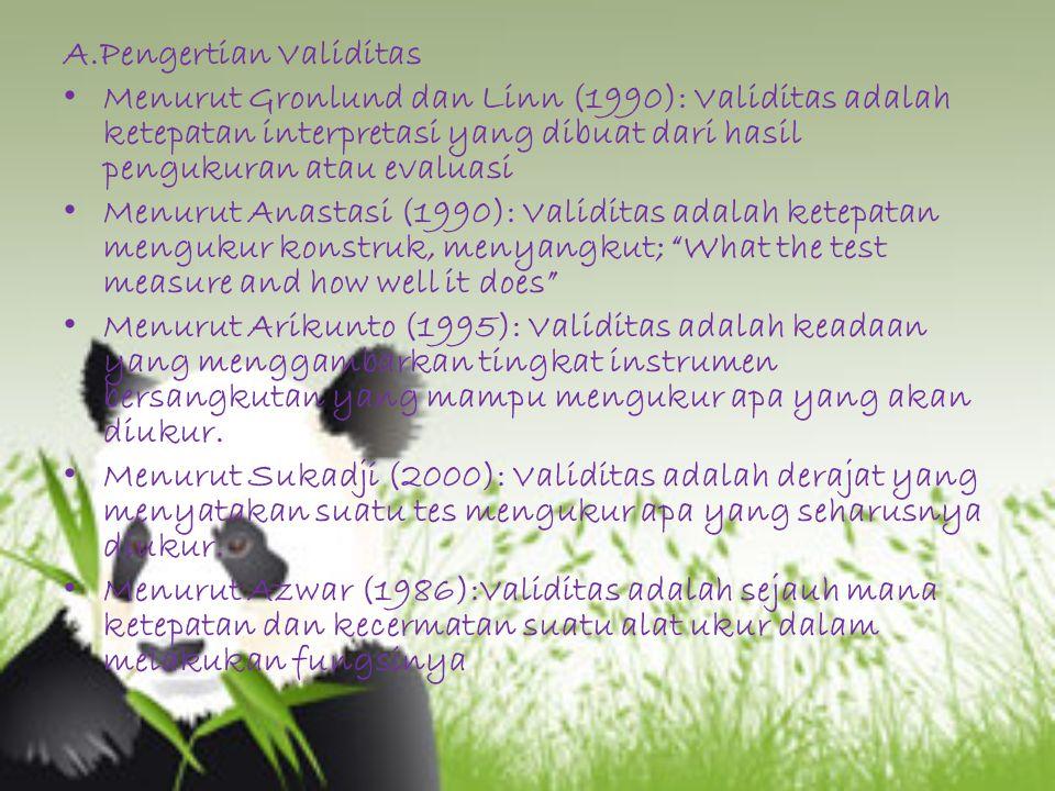 B.Pengertian Uji Validitas Menurut Sugiyono (2006) Uji validitas adalah suatu langkah pengujian yang dilakukan terhadap isi (content) dari suatu instrumen, dengan tujuan untuk mengukur ketepatan instrumen yang digunakan dalam suatu penelitian.