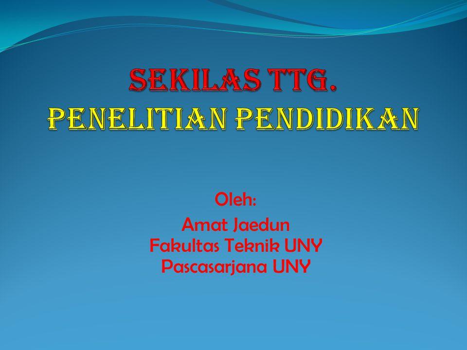 Oleh: Amat Jaedun Fakultas Teknik UNY Pascasarjana UNY