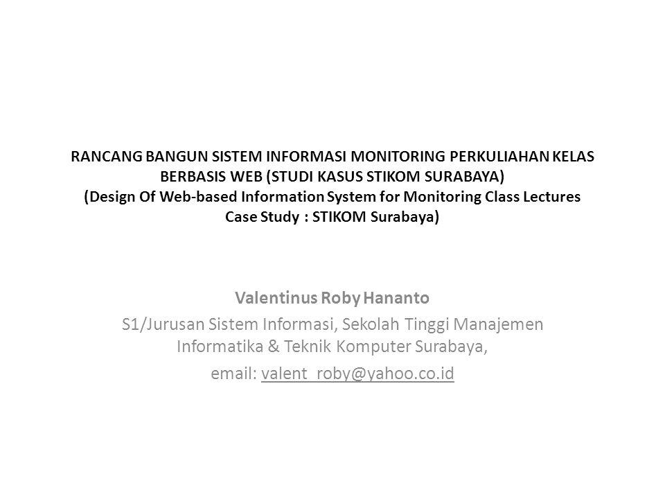 RANCANG BANGUN SISTEM INFORMASI MONITORING PERKULIAHAN KELAS BERBASIS WEB (STUDI KASUS STIKOM SURABAYA) (Design Of Web-based Information System for Mo