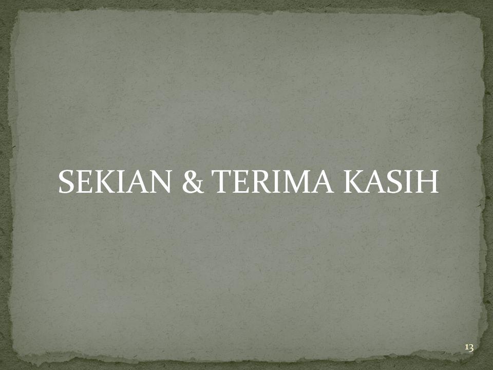 13 SEKIAN & TERIMA KASIH