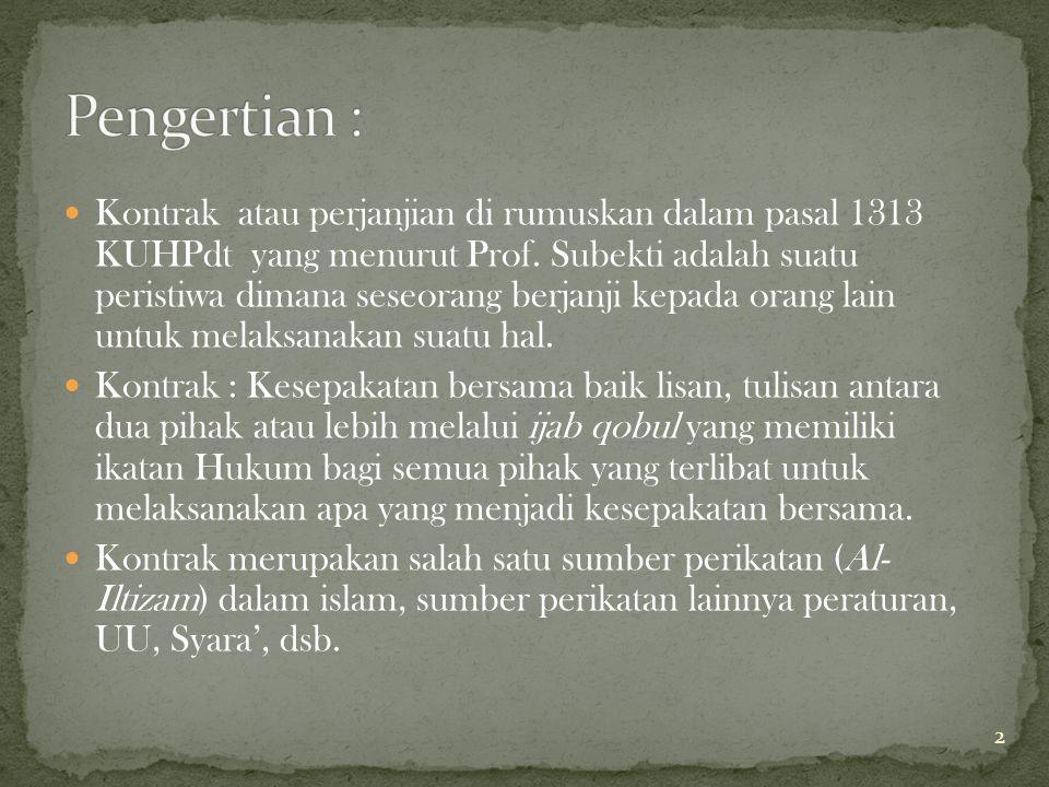 2 Kontrak atau perjanjian di rumuskan dalam pasal 1313 KUHPdt yang menurut Prof. Subekti adalah suatu peristiwa dimana seseorang berjanji kepada orang