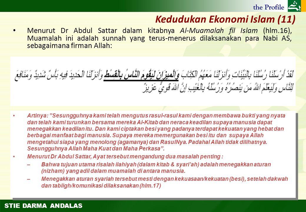 STIE DARMA ANDALAS Kedudukan Ekonomi Islam (10) Artinya: 84. Dan kepada (penduduk) Mad-yan (Kami utus) saudara mereka, Syu'aib. ia berkata: