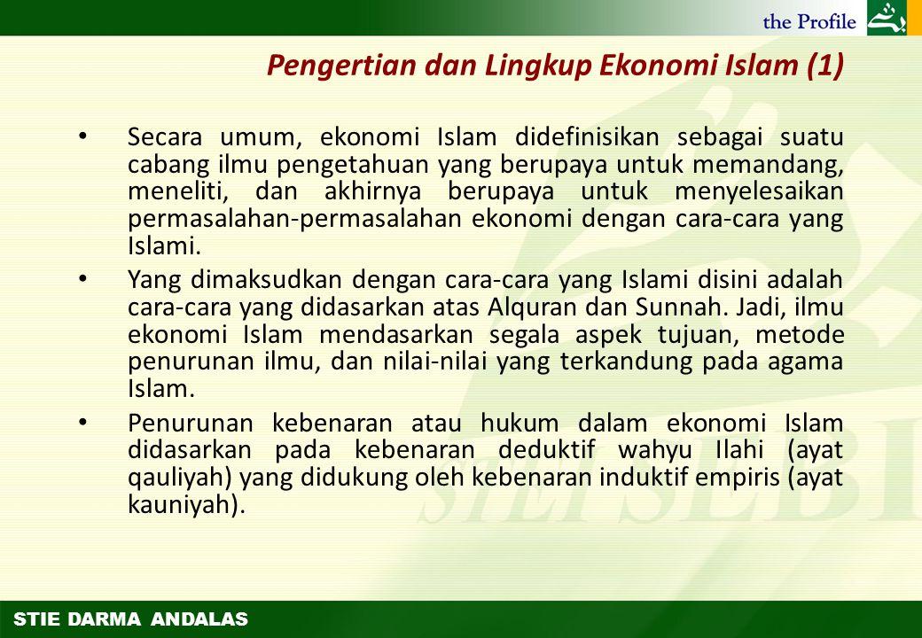STIE DARMA ANDALAS Dasar Ekonomi Islam Ekonomi merupakan bagian integral dari ajaran Islam. Dan karenanya ekonomi Islam akan terwujud sempurna hanya j
