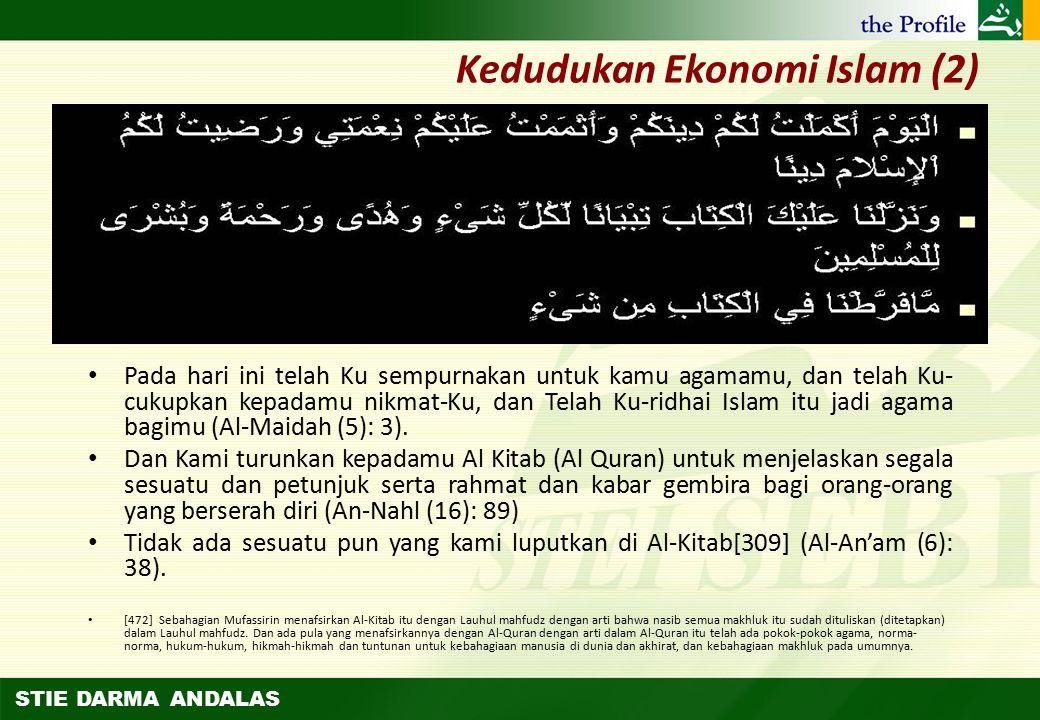 """STIE DARMA ANDALAS """"DINUL ISLAM"""" SEMPURNA AL-MAIDAH: 3AL-AN'AM: 38AN-NAHL: 89 كافة Konpre hensif Kedudukan Ekonomi Islam (1)"""