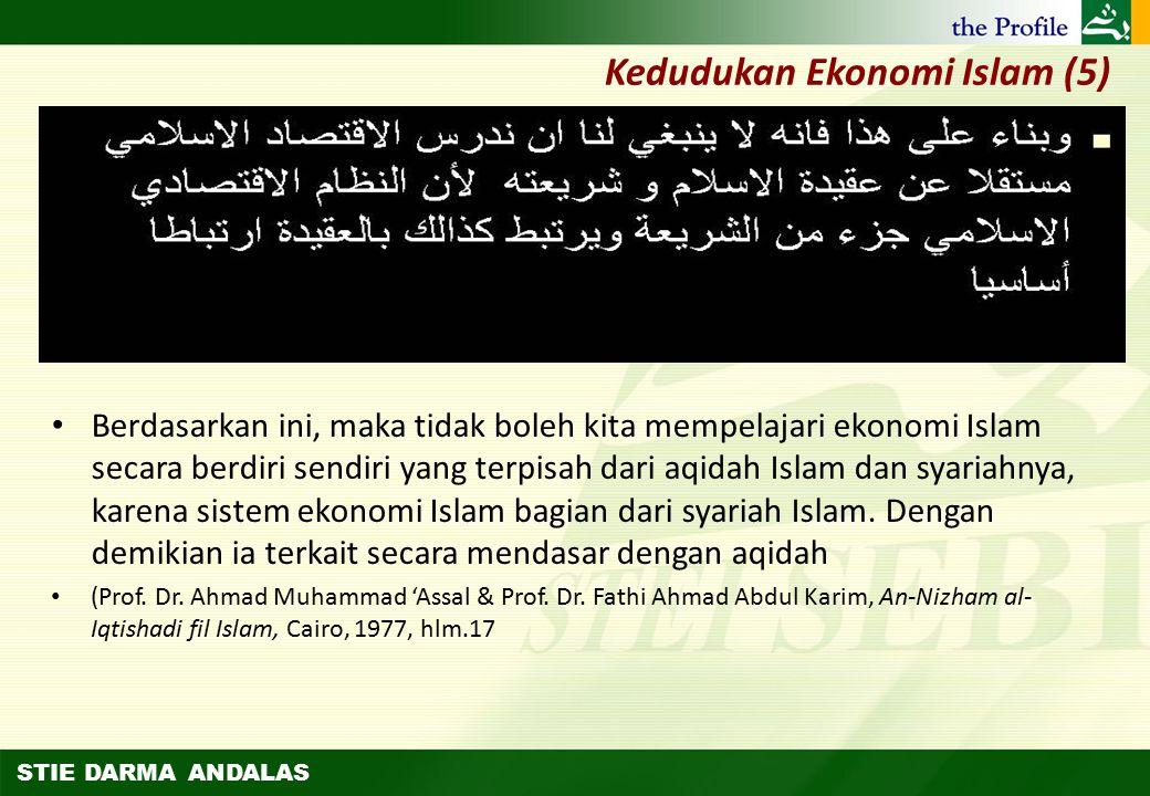 STIE DARMA ANDALAS Sesungguhnya ekonomi Islam adalah bagian integral dari sistem Islam yang sempurna. Apabila ekonomi konvensional –dengan sebab situa