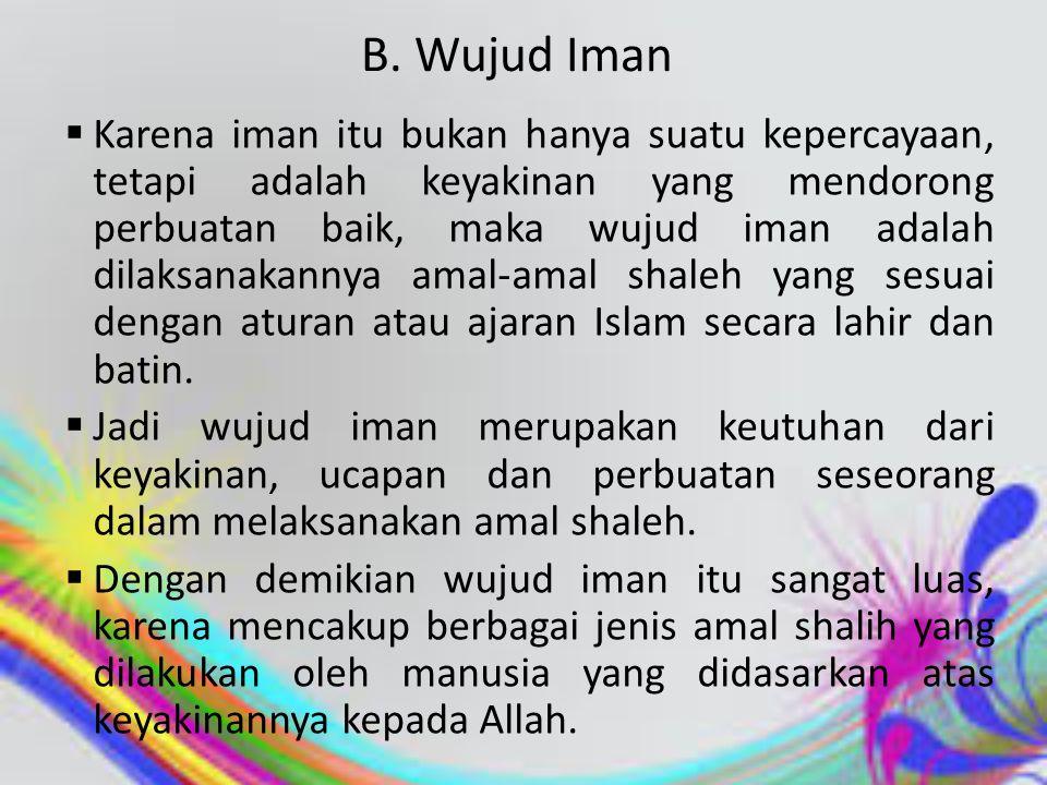 II. KEIMANAN DAN KETAQWAAN A.Pengertian Iman  Secara etimologi, kata iman berasal dari bahasa Arab: Aamana – yu'minu – iimaanan, yang berarti percaya