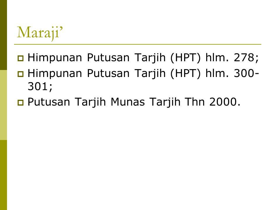 Maraji'  Himpunan Putusan Tarjih (HPT) hlm.278;  Himpunan Putusan Tarjih (HPT) hlm.