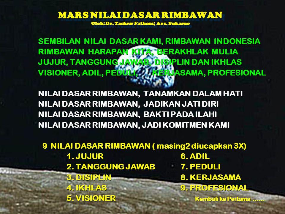 MARS NILAI DASAR RIMBAWAN Oleh: Dr.Tachrir Fathoni; Ars.