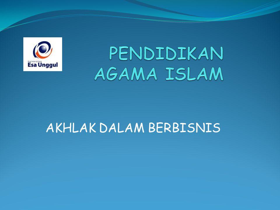 AKHLAK DALAM SIRKULASI Perdagangan Islam menganut kebebasan berdasar keadilan, perikemanusiaan, agama dan etika.