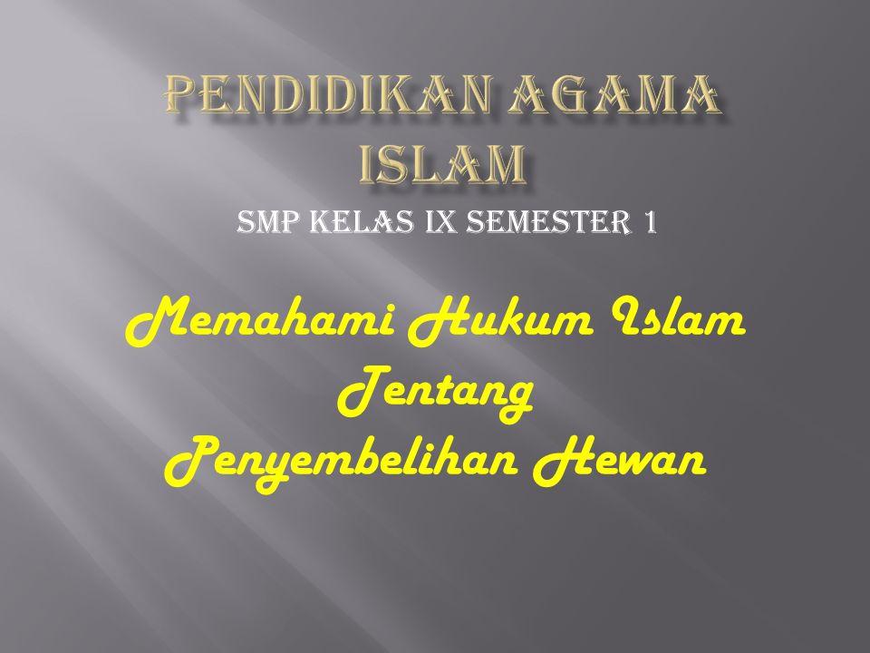 SMP Kelas IX Semester 1 Memahami Hukum Islam Tentang Penyembelihan Hewan