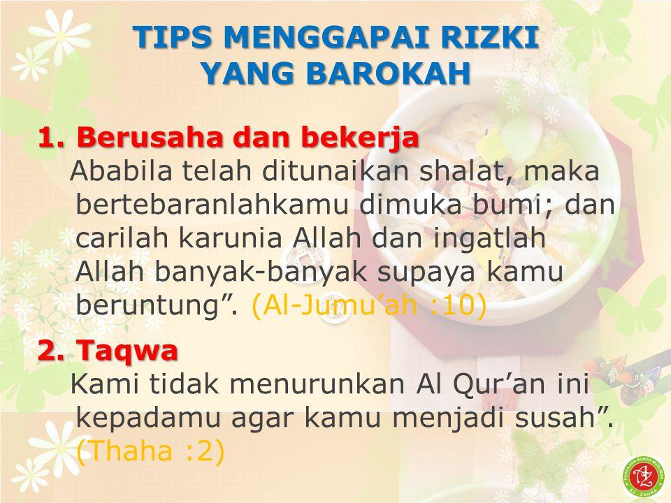 TIPS MENGGAPAI RIZKI YANG BAROKAH 1.