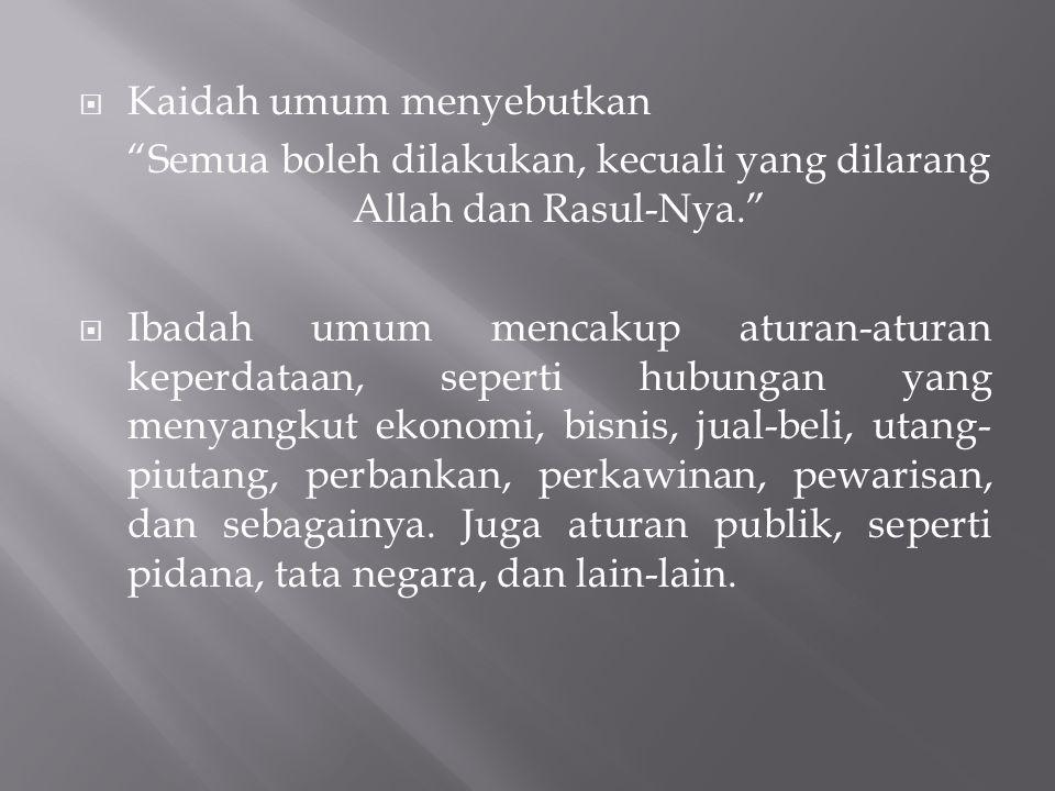 b.Kemashlahatan (kebaikan) Syari'at diturunkan Allah untuk kemashlahatan atau kebaikan umat manusia.