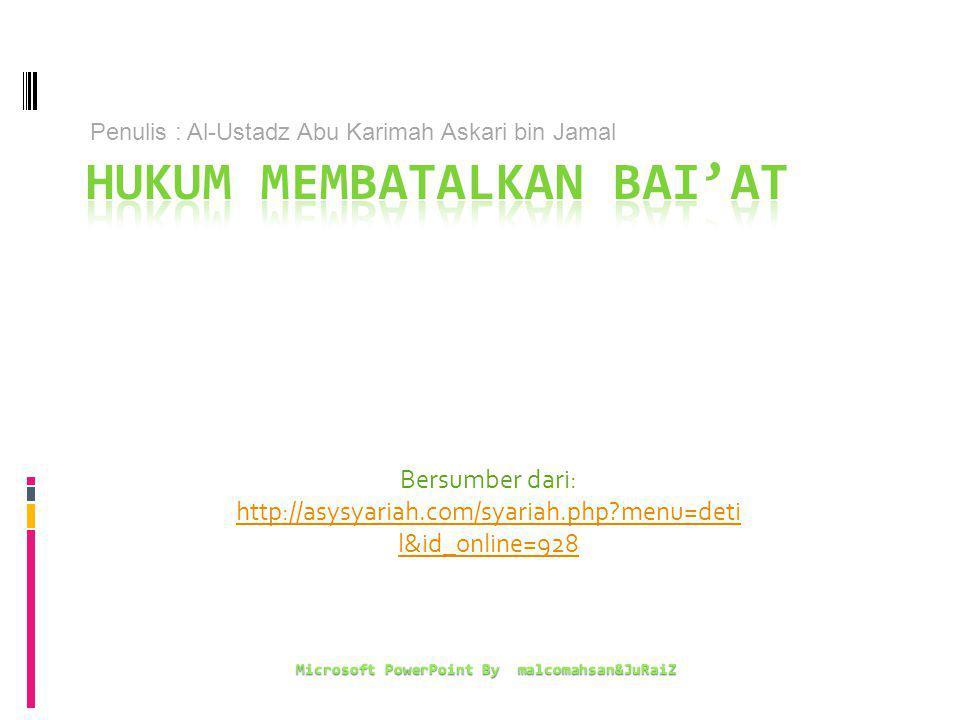 Bersumber dari: http://asysyariah.com/syariah.php menu=deti l&id_online=928 Microsoft PowerPoint By malcomahsan&JuRaiZ Penulis : Al-Ustadz Abu Karimah Askari bin Jamal