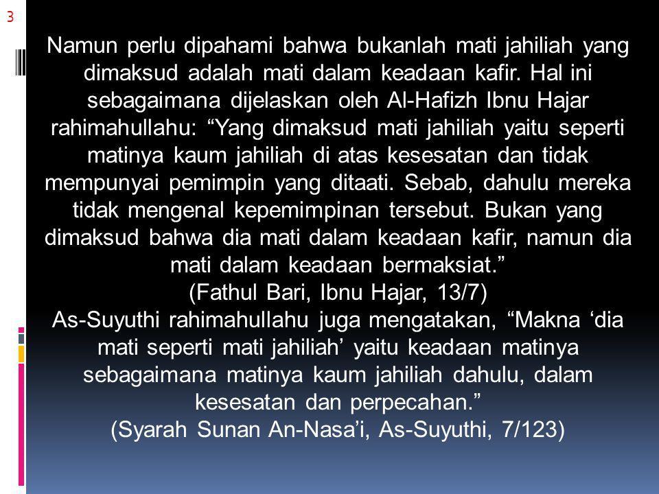 3 Namun perlu dipahami bahwa bukanlah mati jahiliah yang dimaksud adalah mati dalam keadaan kafir.