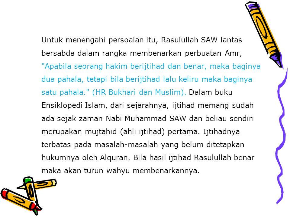 Untuk menengahi persoalan itu, Rasulullah SAW lantas bersabda dalam rangka membenarkan perbuatan Amr,