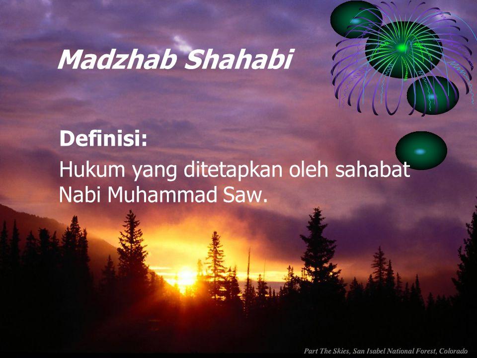 Madzhab Shahabi Definisi: Hukum yang ditetapkan oleh sahabat Nabi Muhammad Saw.