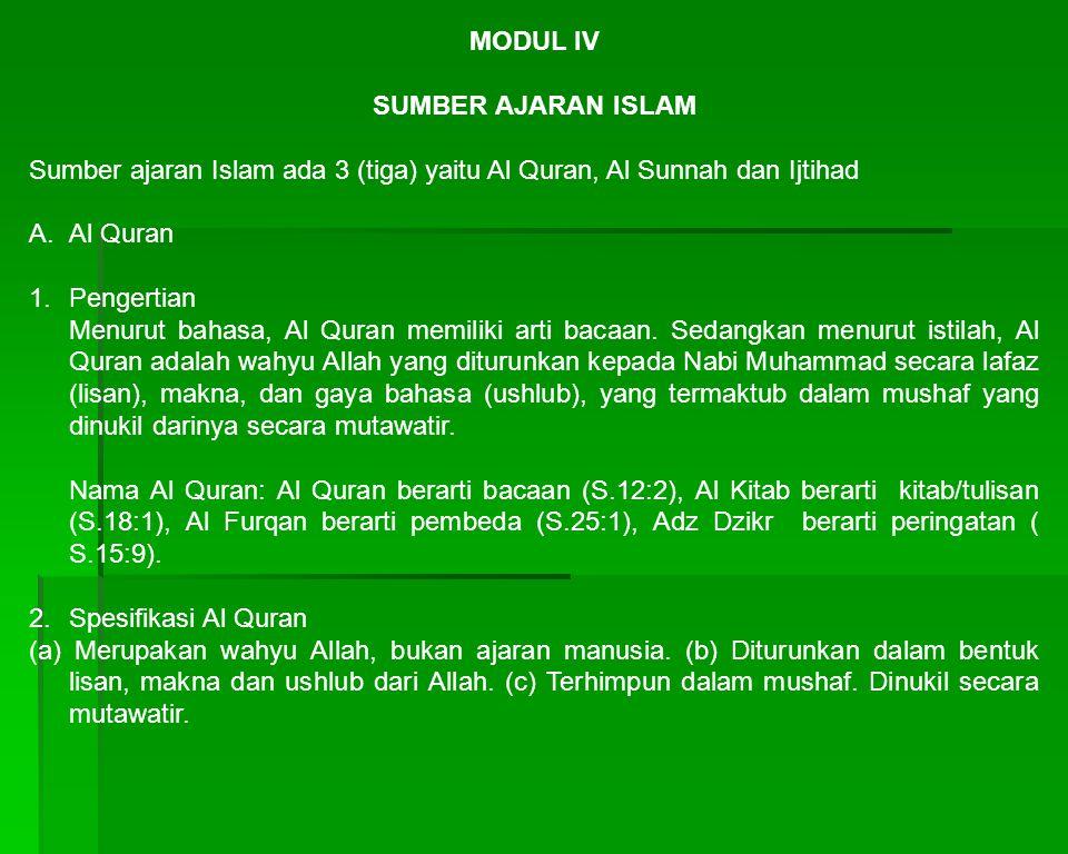 MODUL IV SUMBER AJARAN ISLAM Sumber ajaran Islam ada 3 (tiga) yaitu Al Quran, Al Sunnah dan Ijtihad A. Al Quran 1. Pengertian Menurut bahasa, Al Quran