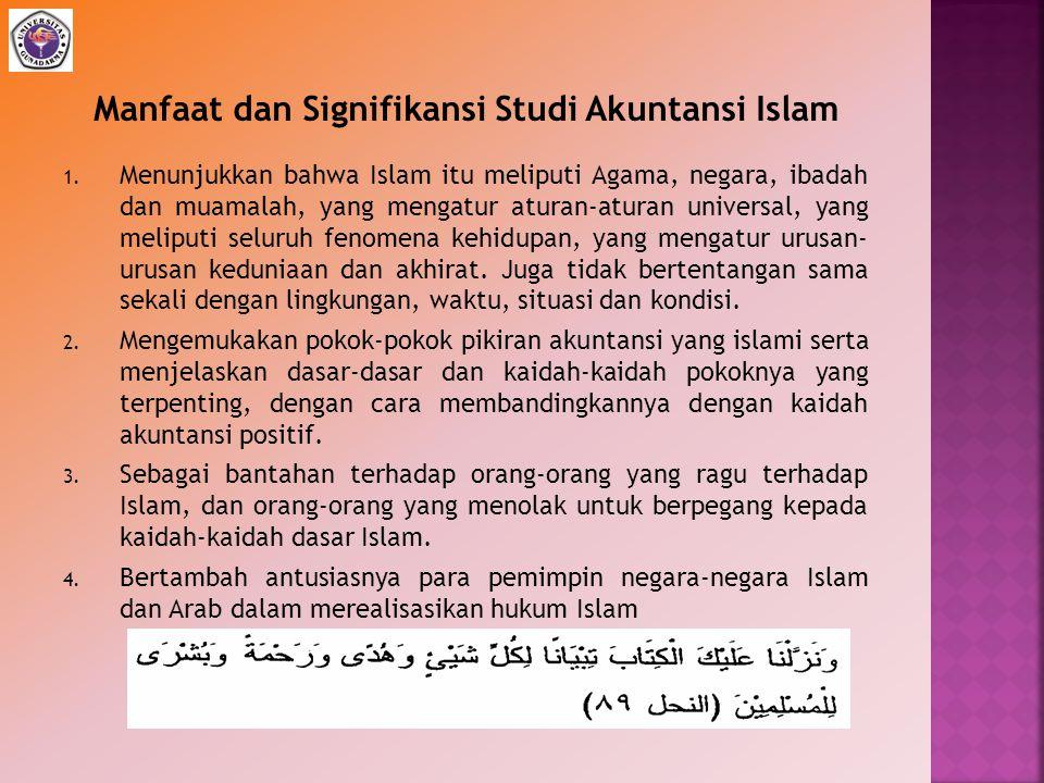 1. Menunjukkan bahwa Islam itu meliputi Agama, negara, ibadah dan muamalah, yang mengatur aturan-aturan universal, yang meliputi seluruh fenomena kehi