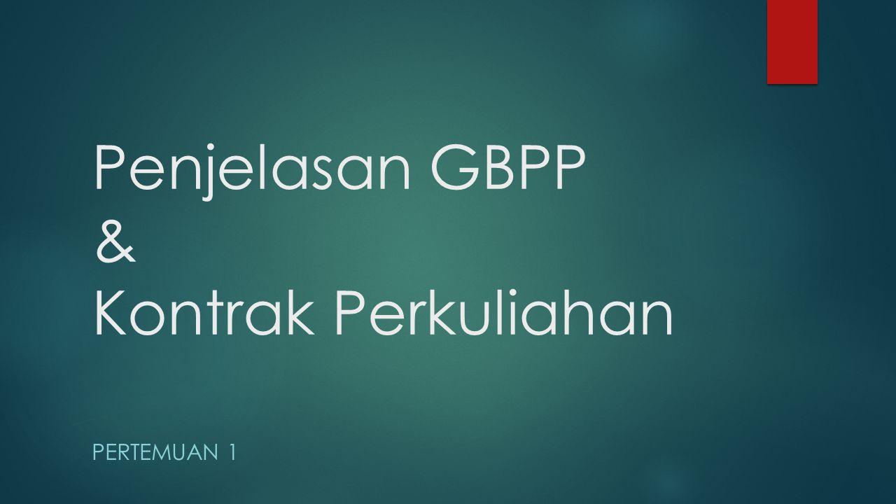 Penjelasan GBPP & Kontrak Perkuliahan PERTEMUAN 1