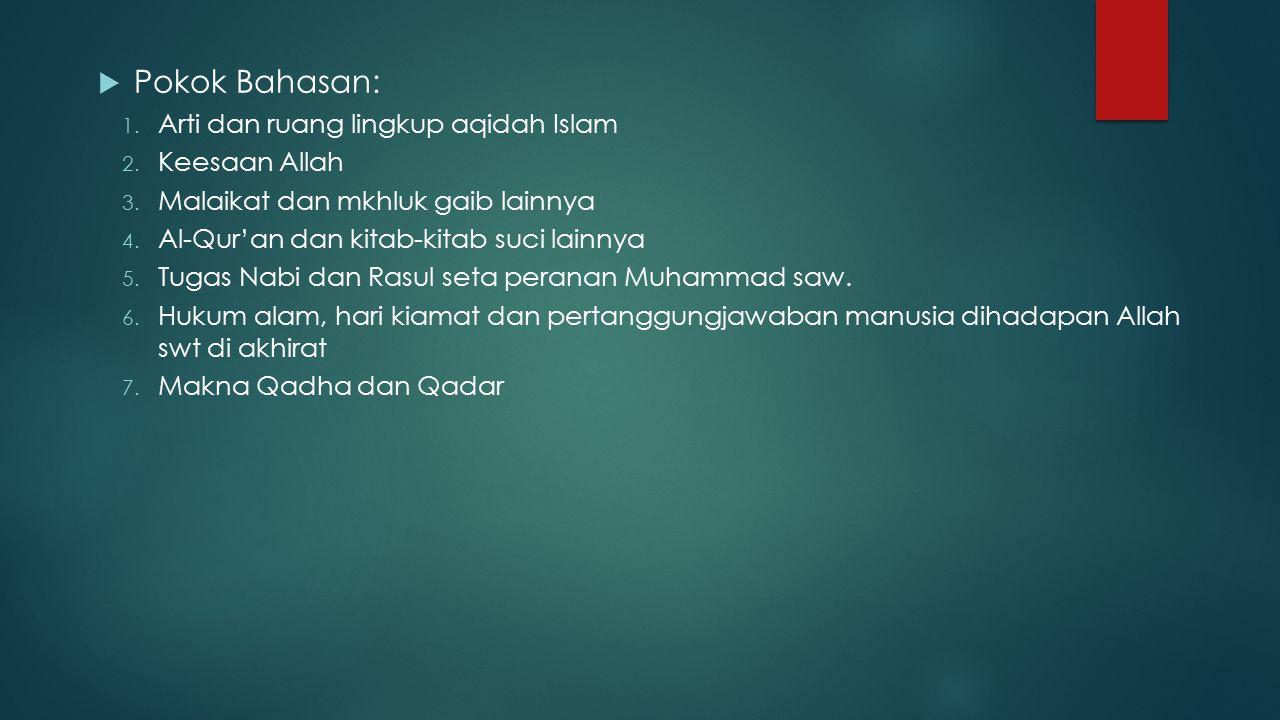  Pokok Bahasan: 1.Arti dan ruang lingkup aqidah Islam 2.