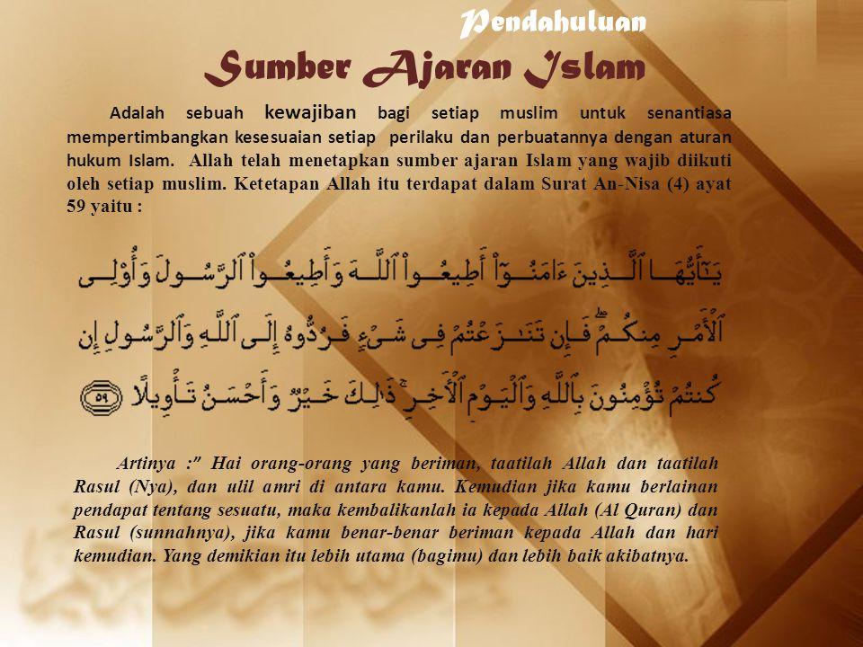 Ajaran Islam sesuatu yang dijadikan dalil (petunjuk/pedoman) menurut perundangan yang benar atas hukum syara mengenai perbuatan manusia secara pasti Sumber Asal definisi Sumber jaran Islam